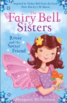 The Fairy Bell Sisters: Rosie and the Secret Friend, Paperback Book