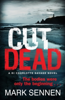 Cut Dead: a DI Charlotte Savage Novel, Paperback Book