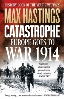 Catastrophe : Europe Goes to War 1914, Paperback Book