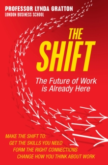 The Shift : The Future of Work is Already Here, Paperback Book