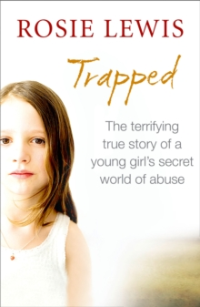 Trapped: The Terrifying True Story of a Secret World of Abuse, Paperback Book