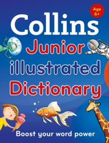 Collins Junior Illustrated Dictionary : Boost Your Word Power, for Age 6+, Paperback Book