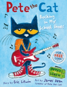 Pete the Cat Rocking in My School Shoes, Paperback Book
