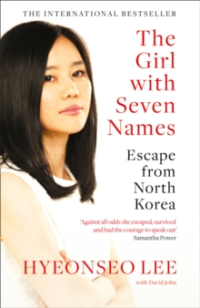 The Girl with Seven Names : Escape from North Korea, Paperback Book