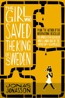 The Girl Who Saved the King of Sweden, Paperback Book