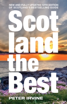 Scotland The Best : New and Fully Updated 12th Edition of Scotland's Bestselling Guide, Paperback Book
