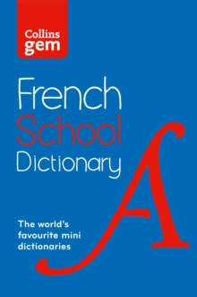 Collins GEM French School Dictionary : Trusted Support for Learning, in a Mini-Format, Paperback Book