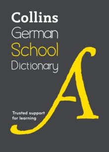 Collins German School Dictionary : Trusted Support for Learning, Paperback Book