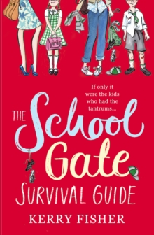 The School Gate Survival Guide, Paperback Book
