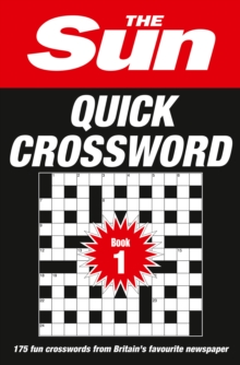 The Sun Quick Crossword Book 1 : 200 Quick Crossword Puzzles from Britain's Favourite Newspaper, Paperback Book
