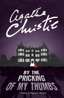By the Pricking of My Thumbs : A Tommy & Tuppence Mystery, Paperback Book