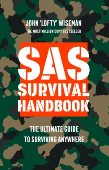 SAS Survival Handbook : The Definitive Survival Guide, Paperback Book