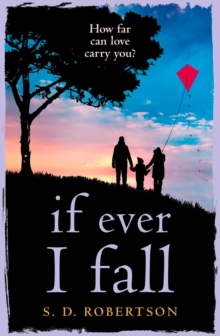 If Ever I Fall : A Gripping, Emotional Story with a Heart-Breaking Twist, Paperback Book