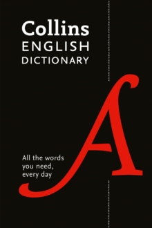 Collins English Dictionary Paperback edition : 200,000 Words and Phrases for Everyday Use, Paperback Book