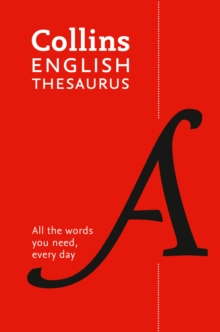 Collins English Thesaurus Paperback edition : 300,000 Synonyms and Antonyms for Everyday Use, Paperback Book
