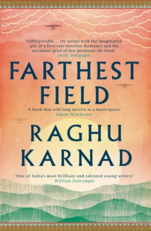 Farthest Field : An Indian Story of the Second World War, Paperback Book