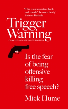 Trigger Warning : Is the Fear of Being Offensive Killing Free Speech?, Paperback Book