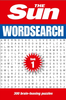 The Sun Wordsearch Book 1 : 300 Brain-Teasing Puzzles, Paperback Book