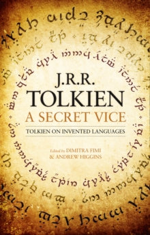 A Secret Vice : Tolkien on Invented Languages, Hardback Book