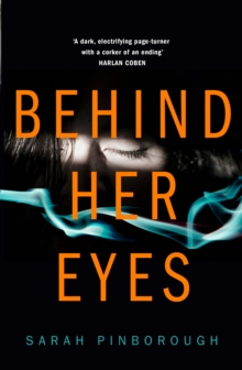 Behind Her Eyes : The New Sunday Times #1 Best Selling Psychological Thriller, Hardback Book