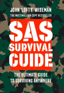 SAS Survival Guide : How to Survive in the Wild, on Land or Sea, Paperback Book