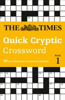 The Times Quick Cryptic Crossword book 1 : 80 Challenging Quick Cryptic Crosswords from the Times, Paperback Book