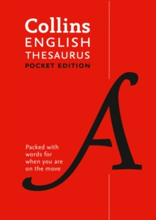 Collins English Thesaurus Pocket edition : 128,000 Synonyms and Antonyms in a Portable Format, Paperback Book