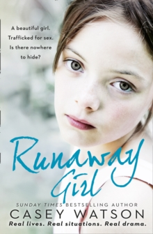 Runaway Girl : A Beautiful Girl. Trafficked for Sex. is There Nowhere to Hide?, Paperback Book