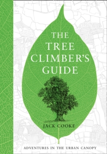 The Tree Climber's Guide, Hardback Book