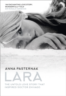 Lara : The Untold Love Story That Inspired Doctor Zhivago, Hardback Book