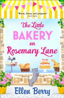 The Little Bakery on Rosemary Lane : The Perfect Feel-Good Read, Paperback Book