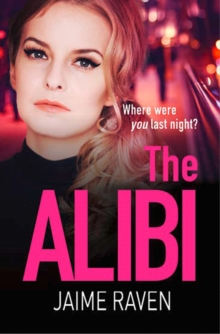 The Alibi : The Most Gripping Thriller You'll Read This Year, Paperback Book