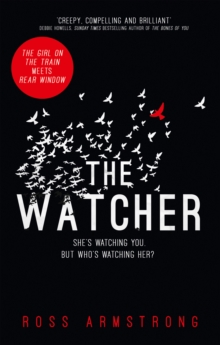 The Watcher : A Dark Addictive Thriller with the Ultimate Psychological Twist, Hardback Book