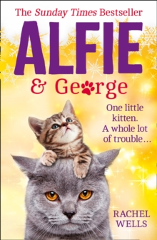 Alfie and George : A Heart-Warming Tale About How One Cat and His Kitten Brought a Street Together, Hardback Book