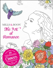The Art of Romance : The Official Mills & Boon Colouring Book, Paperback Book