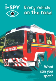 i-Spy Every Vehicle on the Road : What Can You Spot?, Paperback Book