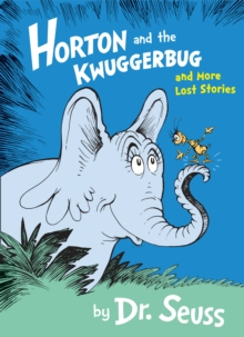 Horton and the Kwuggerbug and More Lost Stories, Paperback Book