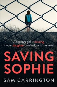 Saving Sophie : A Gripping Psychological Thriller with a Brilliant Twist, Paperback Book