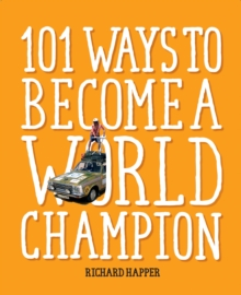 101 Ways to Become A World Champion : The Most Weird and Wonderful Championships from Around the Globe, Paperback Book