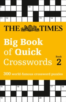 The Times Big Book of Quick Crosswords Book 2 : 300 World-Famous Crossword Puzzles, Paperback Book