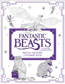 Fantastic Beasts And Where To Find Them: Magical Creatures Colouring Book, Paperback Book