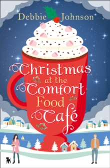 Christmas At The Comfort Food Cafe, Paperback Book