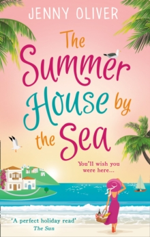 The Summerhouse by the Sea : The Perfect Feel-Good Summer Read!, Paperback Book