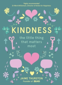 Kindness - The Little Thing that Matters Most, Hardback Book