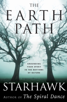 The Earth Path : Grounding Your Spirit in the Rhythms of Nature, Paperback Book