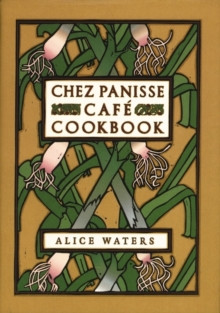 Chez Panisse Cafe Cookbook, Hardback Book