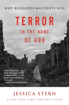 Terror in the Name of God : Why Religious Militants Kill, Paperback Book
