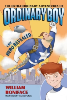 The Extraordinary Adventures of Ordinary Boy, Book 1: The Hero Revealed, Paperback Book