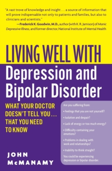 Living Well with Depression and Bipolar Disorder : What Your Doctor Doesn't Tell You...That You Need to Know, Paperback Book