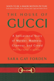 House of Gucci : A Sensational Story of Murder, Madness, Glamour, and Greed, Paperback Book